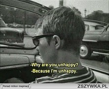 I'm unhappy.
