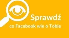Prywatność na Facebooku to mit i nie pomogą żadne ustawienia   Możesz sprawdz...