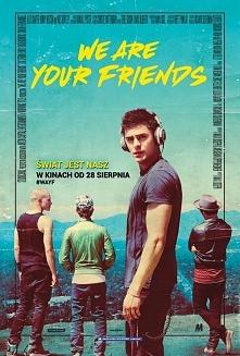 """Dramat/Romans/Muzyczny (2015) """"We are your friends""""  Początkujący D..."""