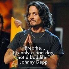 """""""Oddychaj... To tylko zły dzień, nie złe życie."""" *-*"""