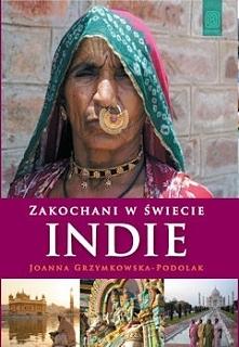 """""""Zakochani w świecie. Indie"""" – pomimo powyższych, osobistych zastrzeżeń – uważam za dobrą i wartościową pozycję, w dodatku przepięknie wydaną. Ze względu na dość pragm..."""