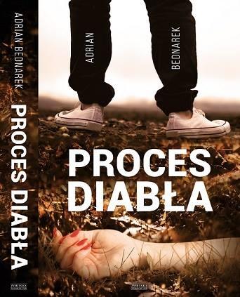 PROCES DIABŁA nowa książka mojego ukochanego autora Adriana Bednarka POLECAM !!!