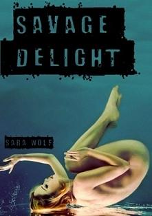 Savage Delight Sara Wolf