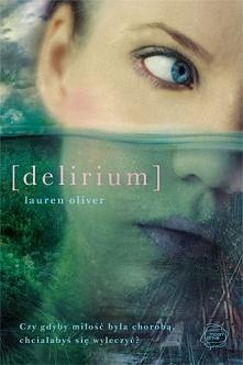 """6/52 Delirium """"Mówili, że bez miłości będę szczęśliwa. Mówili, że lekarstwo n..."""