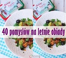 40 pomysłów na letnie obiady