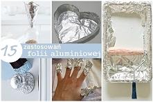 15 zastosowań folii alumini...