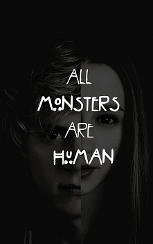 """All mosters r human"""""""
