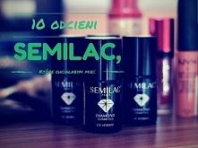 10 odcieni Semilac, które c...