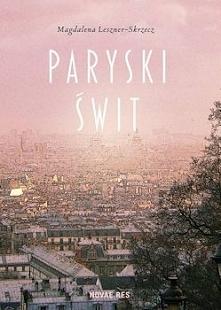 """""""Paryski świt"""" to wyjątkowa książka o miłości. I wyjątkowy przewodnik po Paryżu. Inne spojrzenie na miasto nad Sekwaną. Spojrzenie oczami artystki – zakochanej, ale zagubionej k..."""