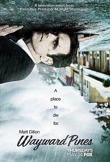 Wayward Pines  Serial opisuje historię Ethana Burke'a (Matt Dillon), ame...
