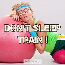 Bez treningu to nie dzień! ...