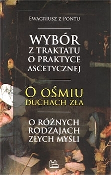Żyjący w IV w. Ewagriusz z Pontu uważany jest dziś za klasyka ascezy chrześcijańskiej, mędrca, który jako jeden z pierwszych zaczął spisywać doświadczenia Ojców Pustyni. Świetni...