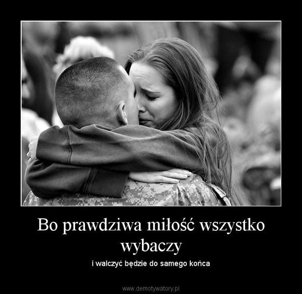 Jeżeli miłość jest prawdziwa i wielka to jest w stanie