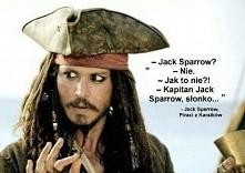 """Kapitan Jack Sparrow, słonko"" :*"