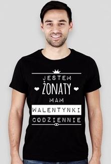 Koszulka z napisem: Jestem żonaty, mam Walentynki codziennie