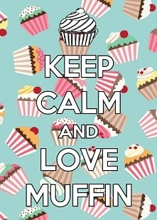 KEEP CALM AND LOVE MUFFIN