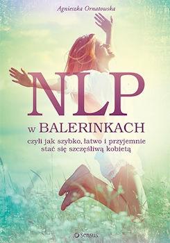 """Kończąc czytać poradnik Agnieszki Ornatowskiej """"NLP w balerinkach, czyli jak szybko, łatwo i przyjemnie stać się szczęśliwą kobietą"""" nie mogłam się doczekać chwili, kiedy będę mogła go wreszcie zrecenzować. Uważam, że tak świetną książkę powinna przeczytać każda kobieta, jak najszybciej, nawet jeśli jest szczęśliwa, kilka dodatkowych technik jak pozytywnie patrzeć na świat, siebie na pewno się przyda."""