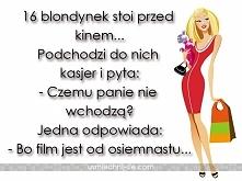 Blondynki i kino...  UWAGA!!!TO MA TYLKO CEL HUMORYSTYCZNY!!!