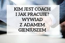 Wywiad z prawdziwym coachem, który tłumaczy czym naprawdę coaching jest, a czym nie. Bardzo mądry i wartościowy tekst.