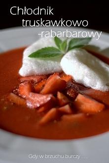 Chłodnik truskawkowo-rabarb...