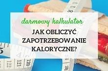 Kalkulator zapotrzebowania kalorycznego prosto od dietetyka