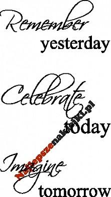 Remember yesterday, celebra...