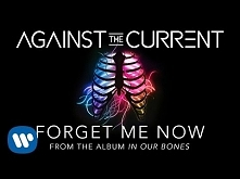 Against The Current: Forget...