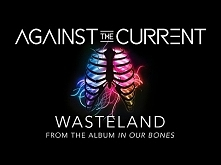 Against The Current: Wastel...