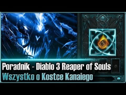 Wszystko o Kostce Kanaiego - Diablo 3 Reaper of Souls Poradnik HD