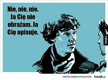 haha typowy Sherlock