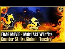 Frag movie ACE x8 Wildfire ...