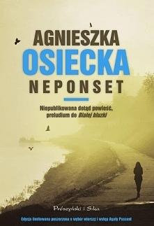Neponset – niepublikowana dotąd, napisana na przełomie lat siedemdziesiątych i osiemdziesiątych powieść Agnieszki Osieckiej, ukazała się nakładem wydawnictwa Prószyński Media.