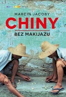 """""""Chiny bez makijażu"""" napisane zostały w bardzo zgrabnym stylu. Mogę śmiało powiedzieć, że książka czyta się sama. Nie odczuwałam znużenia i natłoku informacji, wręcz zastanawiał..."""