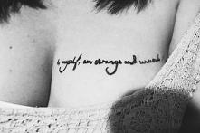 I, myself, am strange and unusal