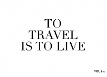 To Travel is to Live <3
