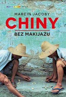 Chiny bez makijażu – to niezwykła podróż przez współczesne Państwo Środka, do której zaprasza czytelników znawca i pasjonat chińskiej kultury, Marcin Jacoby. Autor proponuje opo...