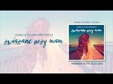 Verba  Sylwia Przybysz - Związane Oczy Mam (odsłuch singla) KOCHAM <3