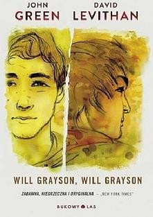 15/52 Will Grayson, Will Grayson Pewnego zimnego wieczoru w Chicago przecinają się ścieżki dwóch Willów Graysonów. Nazywają się tak samo, ale do tej chwili żyli w zupełnie różny...