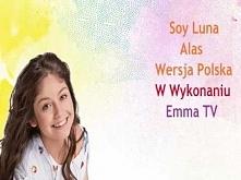 Soy Luna Alas (wersja polska)