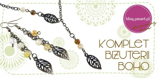 Modna biżuteria w stylu BOHO - komplet DIY idealny na prezent - zrób go sama!