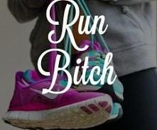 Run. Run. Run baby