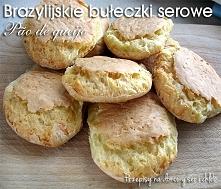 Brazylijskie bułeczki serowe - Pão de queijo