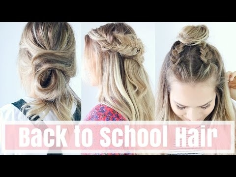 3 Easy Back To School Hairstyles - Hair Tutorial
