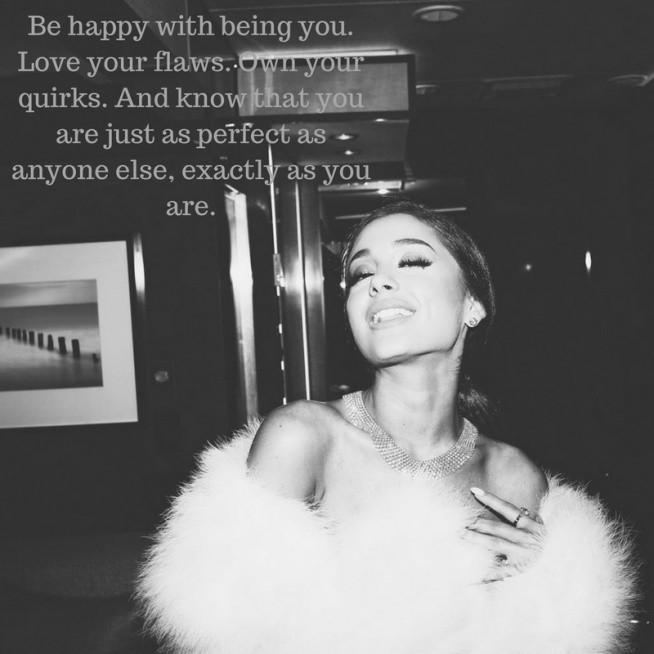 """""""Bądź szczęśliwy! Kochaj swoje wady i dziwactwa. Wiedz, że jesteś perfekcyjny jak nikt inny""""  ~ Ariana Grande"""