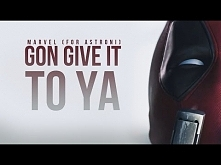 Gon' Give It To Ya | Marvel