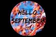 Hello September! Kto dziś z...