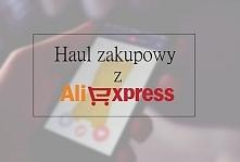 Mój haul zakupowy z chińskiej strony AliExpress ;) Serdecznie zapraszam na bloga  bookwrittenrose.blogspot.com