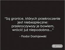 ~Fiodor Dostojewski