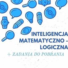 Jak rozwijac inteligencje matematyczno-logiczną? Co ona daje dziecku? Plus za...