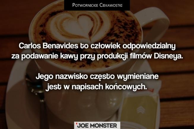 Tak, Disney wyróżnia w napisach końcowych swojego magika od robienia kawy. Większość z nas wie, że praca bez kawy to żadna praca, dlatego właśnie Carlos Benavides ma specjalne miejsce w hali sław Disneya.